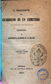 Il racconto del guardiano di un cimitero romanzo di Antonietta Klitsche de La Grange: Volume 1