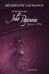 Le Roman de Julie Papineau: Tome 2 L'Exil