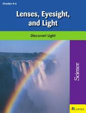 Lenses, Eyesight, and Light: Discover! Light