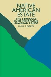 Native American Estate: The Struggle Over Indian and Hawaiian Lands