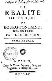 La Réalité Du Projet De Bourg-Fontaine, Démontrée Par L'Éxécution: Volume2