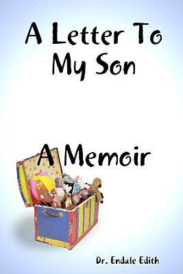 A Letter To My Son  A Memoir PDF