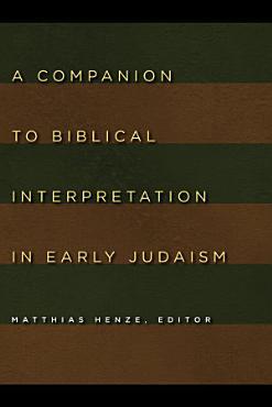 A Companion to Biblical Interpretation in Early Judaism PDF