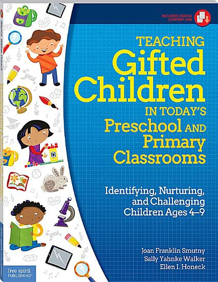 Teaching Gifted Children in Today s Preschool and Primary Classrooms PDF