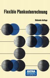 Flexible Plankostenrechnung: Theorie und Praxis der Grenzplankostenrechnung und Deckungsbeitragsrechnung, Ausgabe 7
