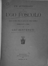 Un autografo di Ugo Foscolo (piano di studi, indice di alcune sue opere).
