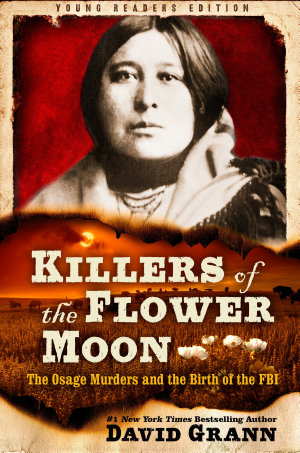 Killers of the Flower Moon  Young Readers Edition
