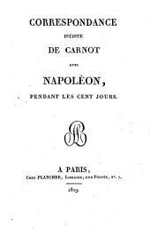 Correspondance inédite du Général Carnot avec Napoléon pendant les cent jours