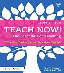 Teach Now  The Essentials of Teaching PDF