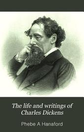 The Life and Writings of Charles Dickens: A Woman's Memorial Volume