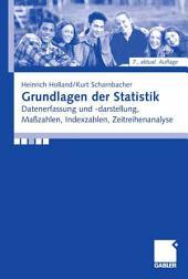 Grundlagen der Statistik: Datenerfassung und -darstellung, Maßzahlen, Indexzahlen, Zeitreihenanalyse, Ausgabe 7