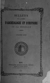Bulletin de la Société d'Archéologie et d'Histoire de la Moselle: Volume5