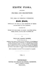 Exotic flora: containing figures and descriptions of new, rare or otherwise interesting exotic plants ... with remarks upon their generic and specific characters, natural orders, history, culture, time of flowering, &c