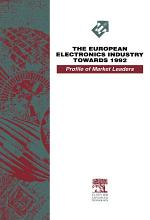 The European Electronics Industry Towards 1992 - A Profile of Market Leaders