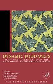 Dynamic Food Webs: Multispecies Assemblages, Ecosystem Development and Environmental Change