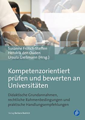 Kompetenzorientiert pr  fen und bewerten an Universit  ten PDF