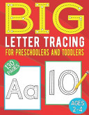 Big Letter Tracing for Preschoolers and Toddlers 130 Pages Ages 2-4