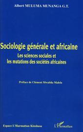 Sociologie générale et africaine: Les sciences sociales et les mutations des sociétés africaines