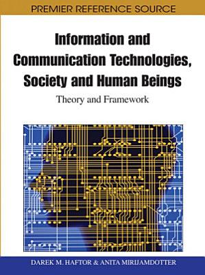 Information and Communication Technologies  Society and Human Beings  Theory and Framework  Festschrift in honor of Gunilla Bradley  PDF