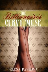 The Billionaire's Curvy Muse