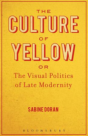 The Culture of Yellow PDF