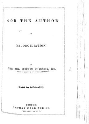 God the Author of Reconciliation      From the    Discourses upon Regeneration      Reprinted from the edition of 1699 PDF