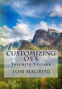 CUSTOMIZING OS X   Yosemite Edition PDF