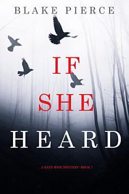 If She Heard  A Kate Wise Mystery   Book 7