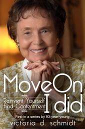 Move On: Reinvent Yourself, Find Contentment, I Did.