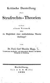 Kritische Darstellung der Strafrechts-Theorien nebst einem Versuch über die Möglichkeit einer strafrechtlichen Theorie überhaupt?