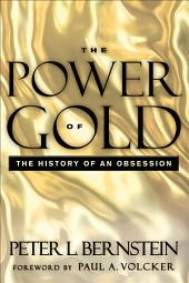 The Power of Gold: The History of an Obsession, Edition 2
