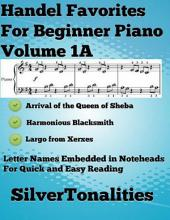 Handel Favorites for Beginner Piano Volume 1 A