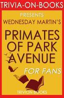 Primates of Park Avenue by Wednesday Martin  Trivia On Books  PDF