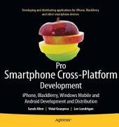 Pro Smartphone Cross-Platform Development: iPhone, Blackberry, Windows Mobile and Android Development and Distribution
