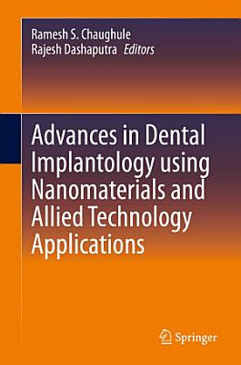 Advances in Dental Implantology using Nanomaterials and Allied Technology Applications