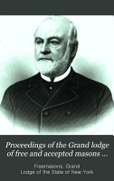 Proceedings of the Grand Lodge of Free and Accepted Masons of the State of New York PDF