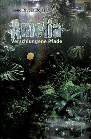 Amelia     Verschlungene Pfade PDF