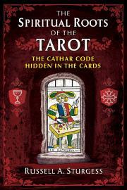 The Spiritual Roots of the Tarot PDF