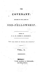 The Covenant; A Monthly Magazine Devoted to the Cause of Odd-Fellowship