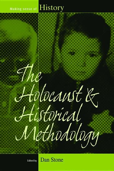 The Holocaust and Historical Methodology PDF