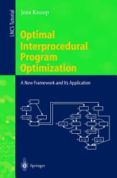 Optimal Interprocedural Program Optimization: A New Framework and Its Application