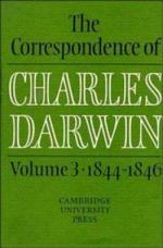 The Correspondence of Charles Darwin: Volume 3, 1844-1846