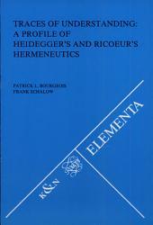 Traces of Understanding: A Profile of Heidegger's and Ricoeur's Hermeneutics