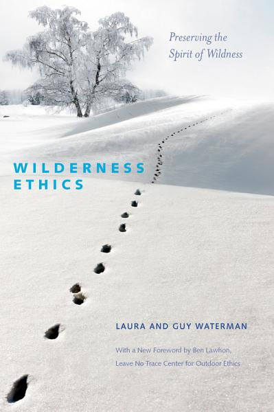 Download Wilderness Ethics  Preserving the Spirit of Wildness Book