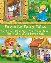 Favorite Fairy Tales (The Three Little Pigs, The Three Bears, The Wolf and the Seven Kids)