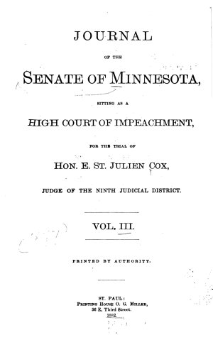 Journal of the Senate of Minnesota Sitting as a High Court of Impeachment for the Trial of Hon  E  St  Julien Cox  Judge of the Ninth Judicial District