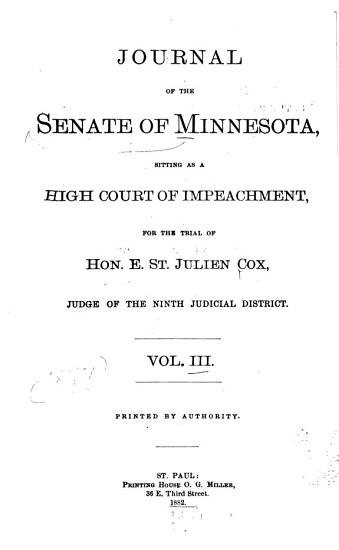Journal of the Senate of Minnesota Sitting as a High Court of Impeachment for the Trial of Hon  E  St  Julien Cox  Judge of the Ninth Judicial District PDF