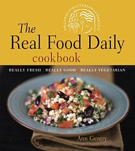 The Real Food Daily Cookbook Book