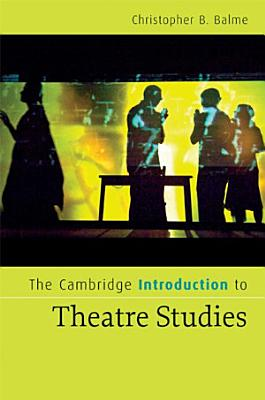 The Cambridge Introduction to Theatre Studies PDF