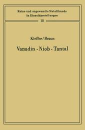 Vanadin Niob · Tantal: Die Metallurgie der reinen Metalle und ihrer Legierungen